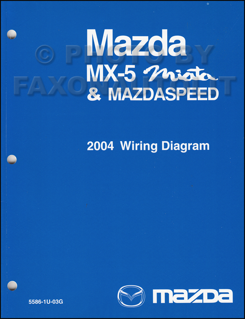 2004 Miata Fuse Diagram Start Building A Wiring 1990 Box Mazda Mx 5 Mazdaspeed Manual Original Rh Faxonautoliterature Com