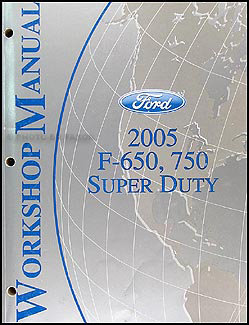 ford f service manuals shop owner maintenance and repair 2005 ford f650 f750 medium truck repair manual original