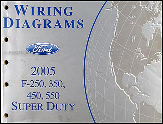 2005 Ford F-250 thru 550, Super Duty Wiring Diagram Manual Original