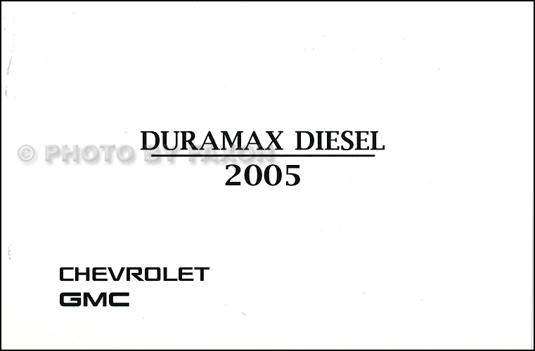 2005 gmc sierra chevrolet silverado duramax diesel owner s manual rh faxonautoliterature com Silverado 3500 Dually Diesel 2012 Silverado Diesel MPG