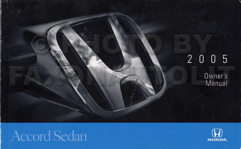 2005 honda accord sedan owner s manual original 4 door rh faxonautoliterature com 2005 honda accord owners manual pdf 2005 honda accord service manual