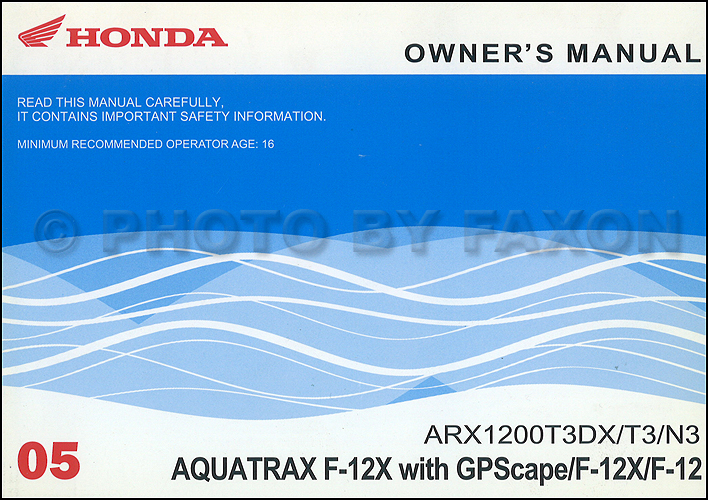 2005 honda aquatrax f 12 f 12x owner s manual original arx1200t3dx rh faxonautoliterature com
