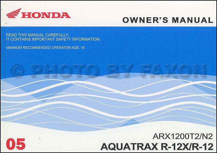 2005 honda aquatrax r 12 r 12x owner s manual original arx1200t2 rh faxonautoliterature com honda aquatrax f12x owners manual honda aquatrax f12x service manual pdf