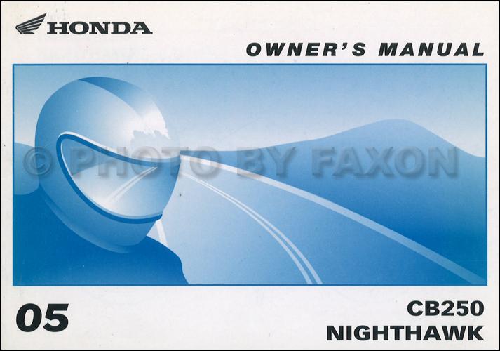 2005 honda cb250 nighthawk motorcycle owner s manual original rh faxonautoliterature com nighthawk user manual nighthawk 750 owners manual