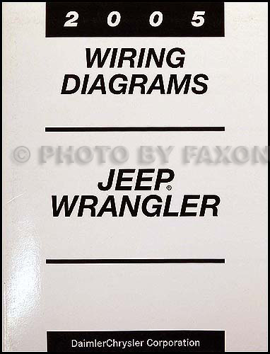 2005 jeep wrangler wiring diagram manual original rh faxonautoliterature com jeep wrangler wiring diagram free 94 wrangler wiring diagram