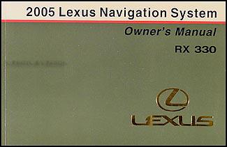 2005 lexus rx 330 navigation system owners manual original rh faxonautoliterature com lexus rx330 owners manual pdf free lexus rx330 owners manual 2005