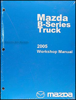 2005 mazda pickup truck repair shop manual original b2300 b3000 b4000 rh faxonautoliterature com Mazda SUV 2008 Mazda 3