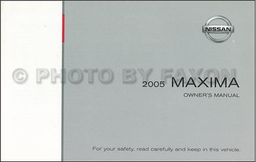 2005 nissan maxima owner s manual original rh faxonautoliterature com 2005 nissan sentra user manual 2005 nissan maxima service manual
