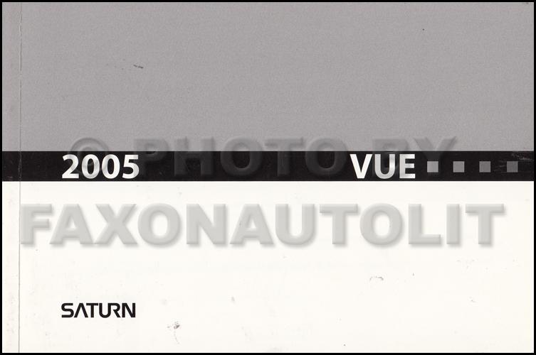 2005 saturn vue owner s manual original rh faxonautoliterature com 2005 Saturn Vue Parts 2005 Saturn Vue Radio Fuse