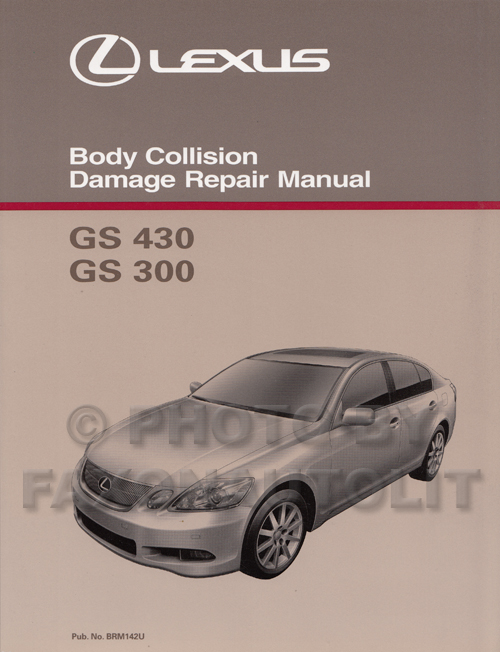 2006 2011 lexus gs 300 350 and 430 460 body repair shop manual original rh faxonautoliterature com lexus gs 430 user manual lexus gs430 repair manual pdf