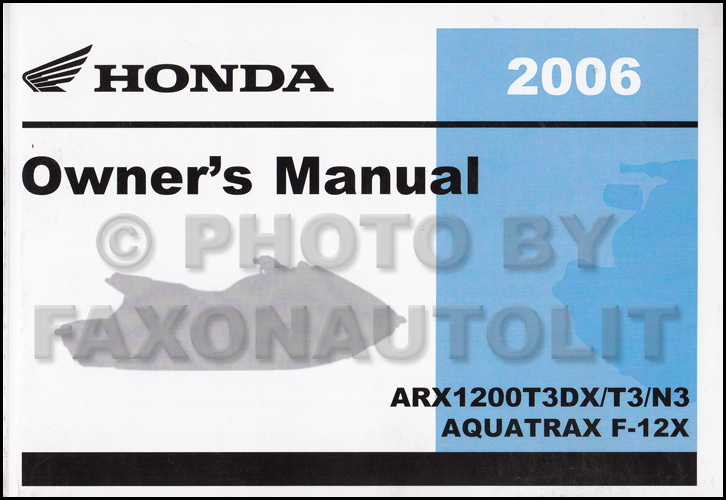 2006 honda aquatrax f 12 and f 12x owner s manual reprint personal rh faxonautoliterature com