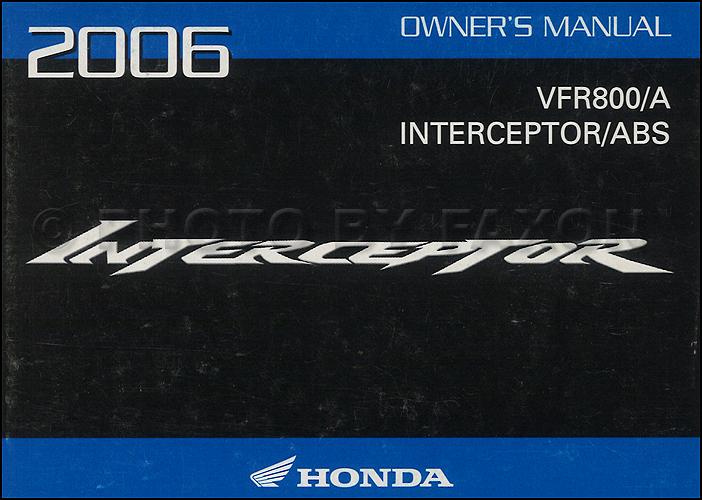 2006 Honda Interceptor Motorcycle Owner's Manual Original VFR800 and VFR800A includes ABS