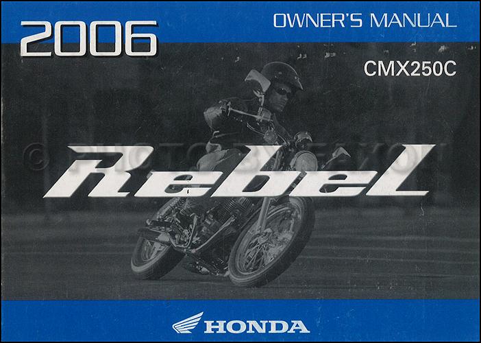 2006 honda rebel motorcycle owner s manual original cmx250c rh faxonautoliterature com 87 Honda Rebel 250 86 Honda Rebel 250