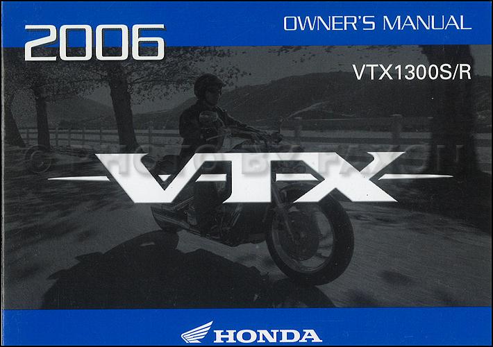 2006 Honda VTX Owner's Manual Original VTX1300S and VTX1300R