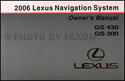 2006 lexus gs 300 and gs 430 navigation system owner s manual original rh faxonautoliterature com lexus es300 owners manual free online lexus es300 owners manual