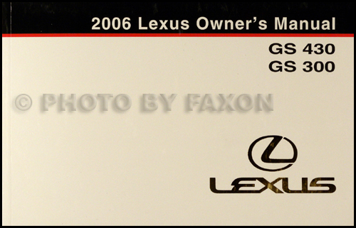 2006 lexus gs 430 gs 300 owners manual original rh faxonautoliterature com lexus gs430 repair manual pdf lexus gs 430 user manual