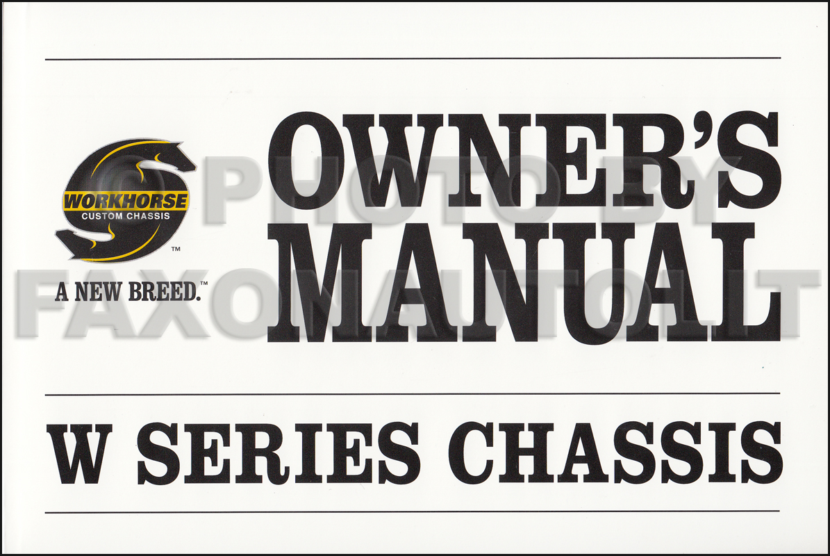 2006 Workhorse W Series Chassis Owners Manual Original Package