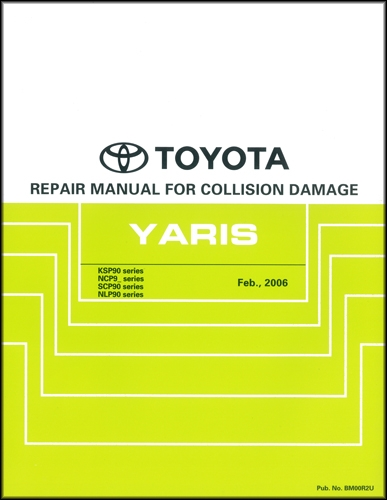 2007 2011 toyota yaris hatchback sedan body collision repair shop rh faxonautoliterature com 2007 toyota yaris hatchback owners manual.pdf 2010 toyota yaris repair manual