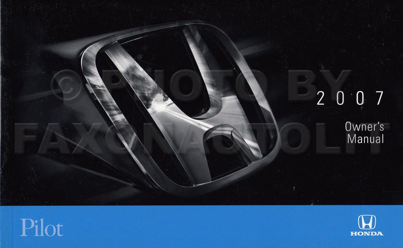 2007 honda pilot owner s manual original rh faxonautoliterature com 2010 honda pilot owner manual 2007 honda pilot factory service manual