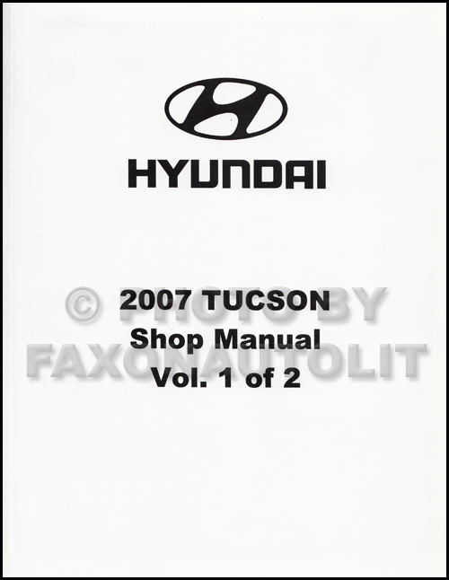 2007 hyundai tucson repair shop manual factory reprint volume 1 only rh faxonautoliterature com 2010 hyundai elantra shop manual 2010 hyundai tucson repair manual