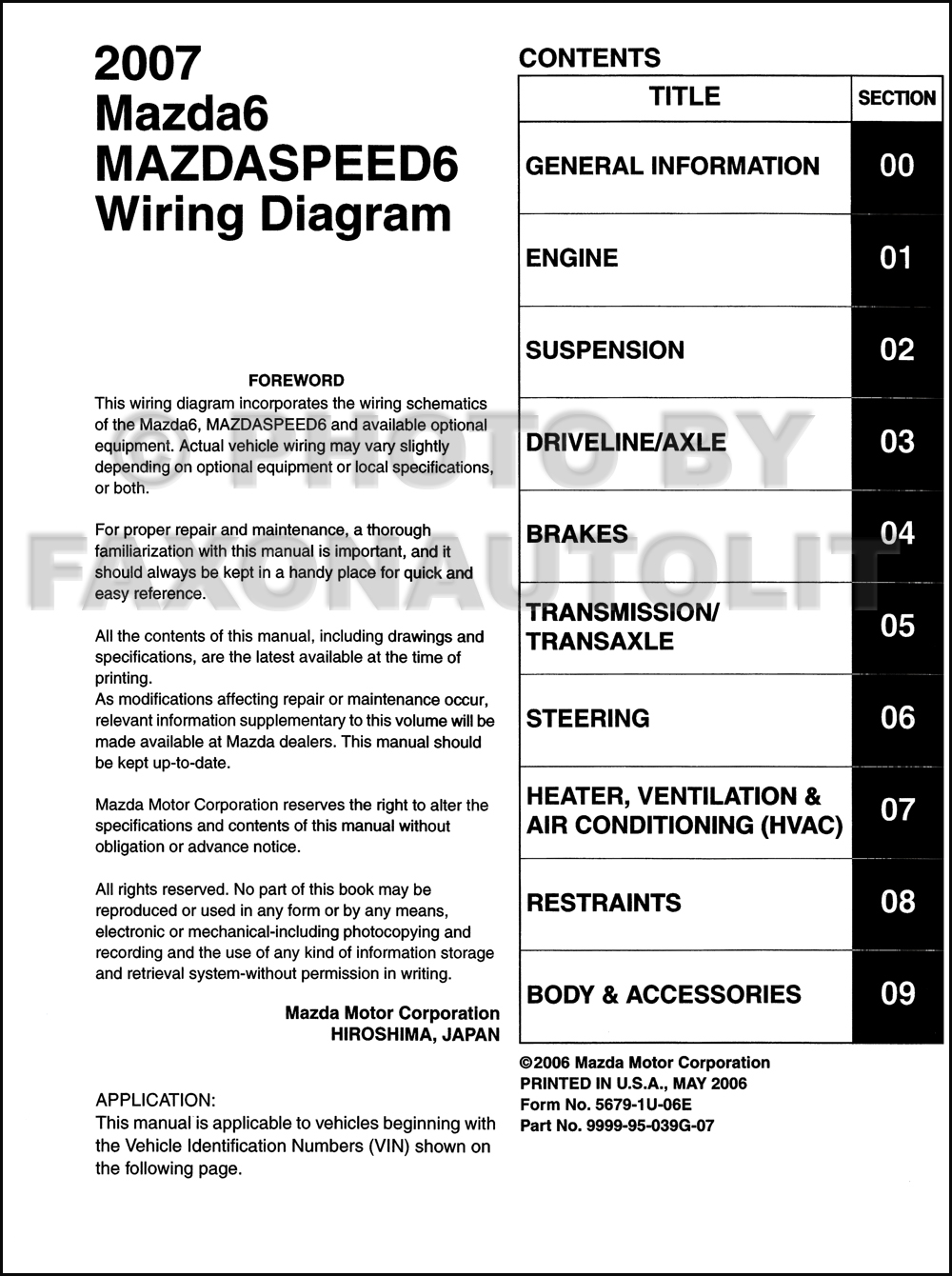 2007 mazda6 and mazdaspeed6 original wiring diagram. Black Bedroom Furniture Sets. Home Design Ideas