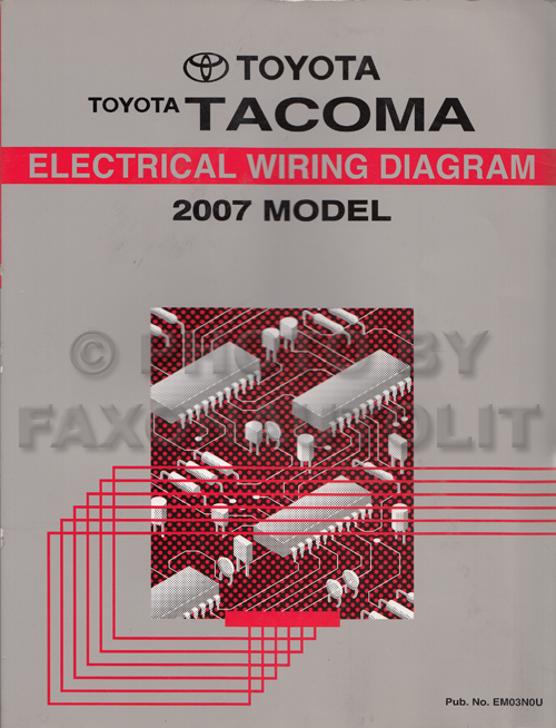 2007 toyota tacoma pickup wiring diagram manual original rh faxonautoliterature com toyota tacoma wiring diagram for trailer 2006 toyota tacoma wiring diagram