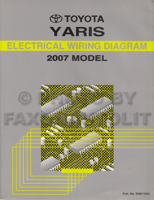 2007ToyotaYarisEWD 2007 toyota yaris wiring diagram manual original
