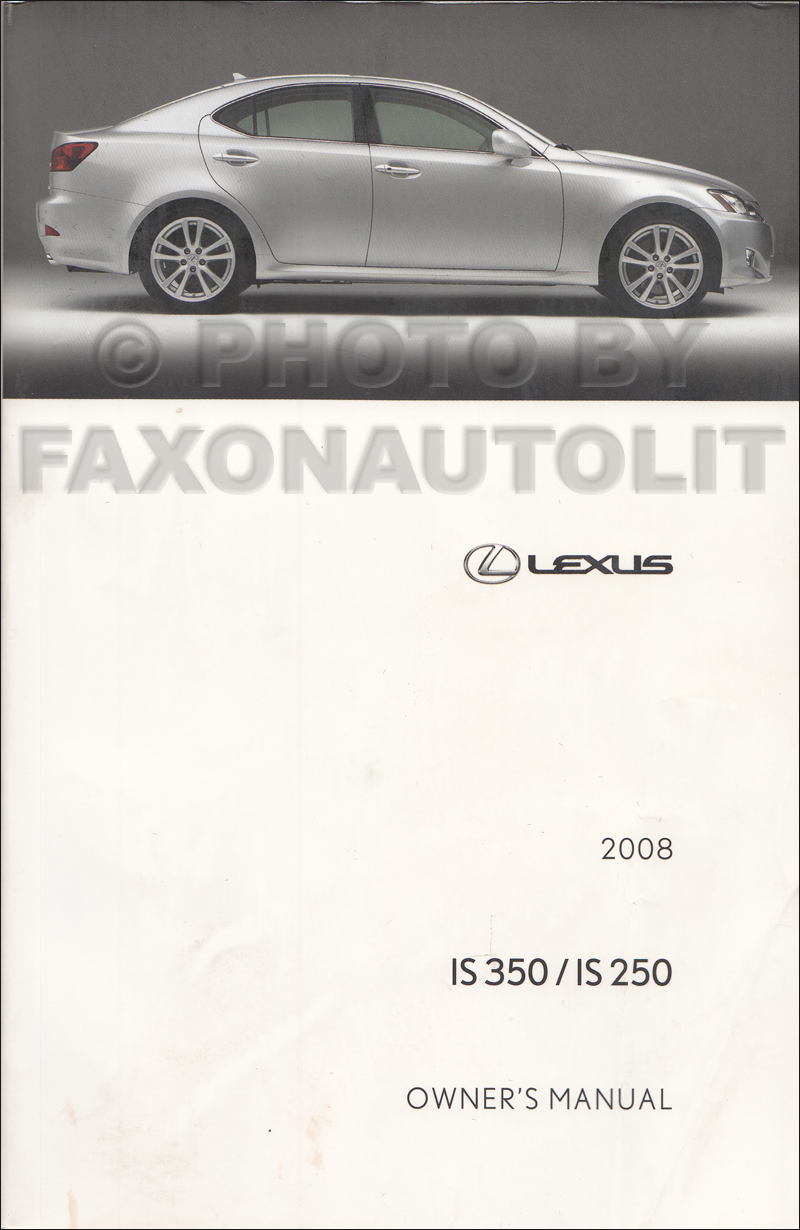 2008 Lexus IS 250 and IS 350 Owners Manual Original