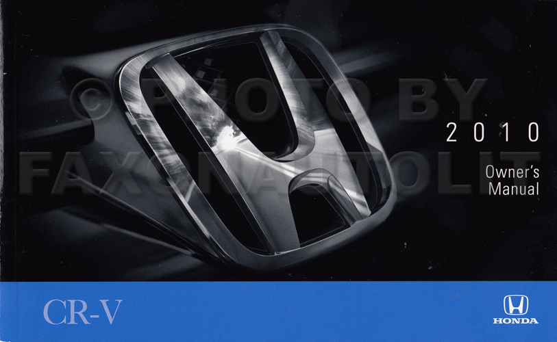 2010 honda cr v owner s manual original rh faxonautoliterature com owners manual honda crv 2014 Honda CR-V Manual Transmission