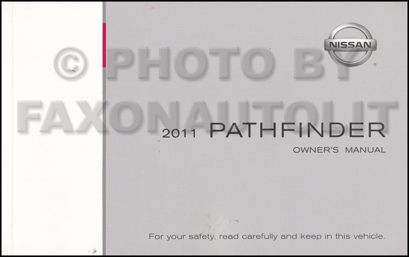 2011 nissan pathfinder owner s manual original rh faxonautoliterature com 2005 nissan pathfinder user manual 2005 nissan pathfinder service manual pdf