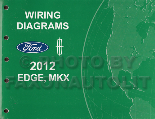 2012 Ford Edge Lincoln Mkx Wiring Diagram Manual Originalrhfaxonautoliterature: 2012 Ford Edge Wiring Diagram At Gmaili.net