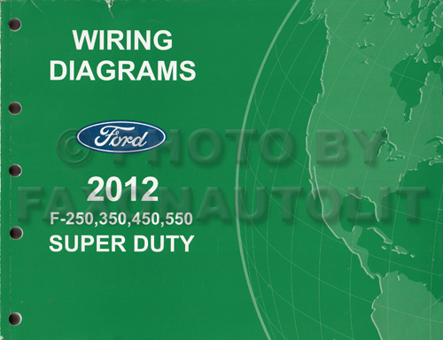 2012 ford f 250 thru 550 super duty wiring diagram manual original