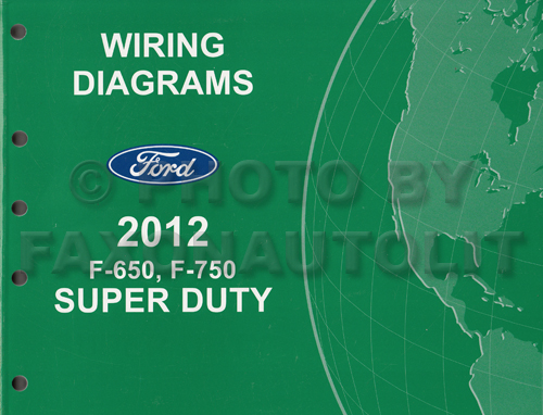 2012 ford f 650 and f 750 super duty truck wiring diagram manual rh faxonautoliterature com