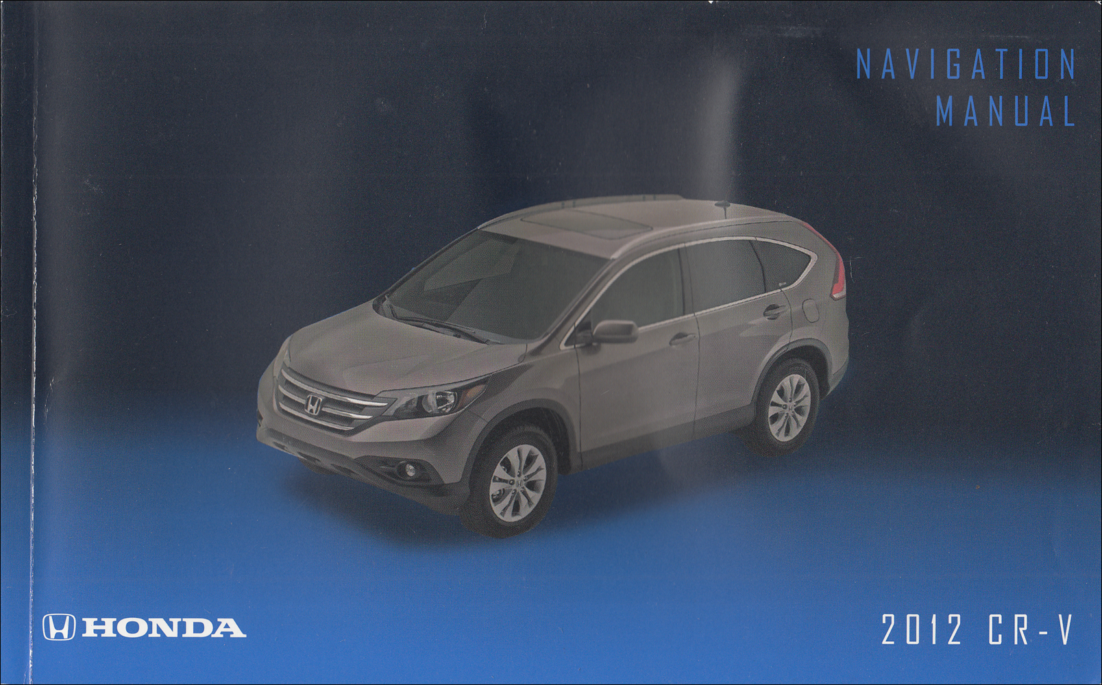 2012 honda cr v navigation system owners manual original rh faxonautoliterature com honda crv navigation manual 2017 honda crv navigation manual 2017