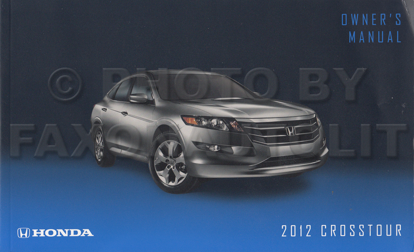 2012 honda crosstour owner s manual original rh faxonautoliterature com 2012 honda crosstour owner's manual honda crosstour 2012 owners manual