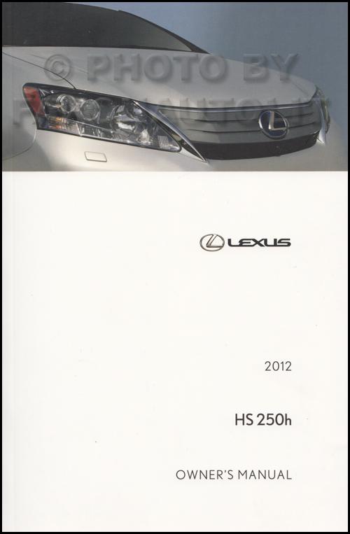 2012 lexus hs 250h owners manual original rh faxonautoliterature com Lexus 250H Hybrid Used Lexus HS 250H