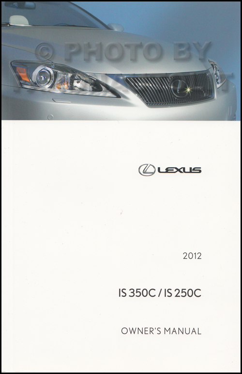 2012 lexus is 350c and is 250c convertible owners manual. Black Bedroom Furniture Sets. Home Design Ideas