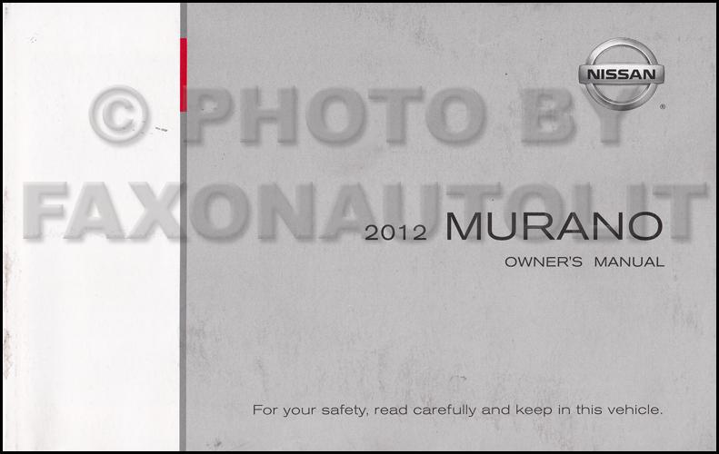 2012 nissan murano owner s manual original rh faxonautoliterature com nissan murano owners manual 2014 nissan murano owners manual 2015