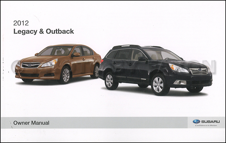 2012 subaru legacy and outback owner 39 s manual original. Black Bedroom Furniture Sets. Home Design Ideas