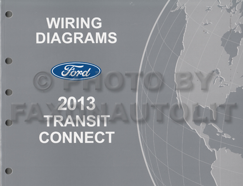 2013 Ford Transit Connect Wiring Diagram Manual Original