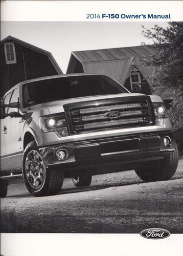 2014 ford f 150 pickup truck owner s manual original rh faxonautoliterature com 2014 f150 manual locking hubs 2014 f150 manual hubs