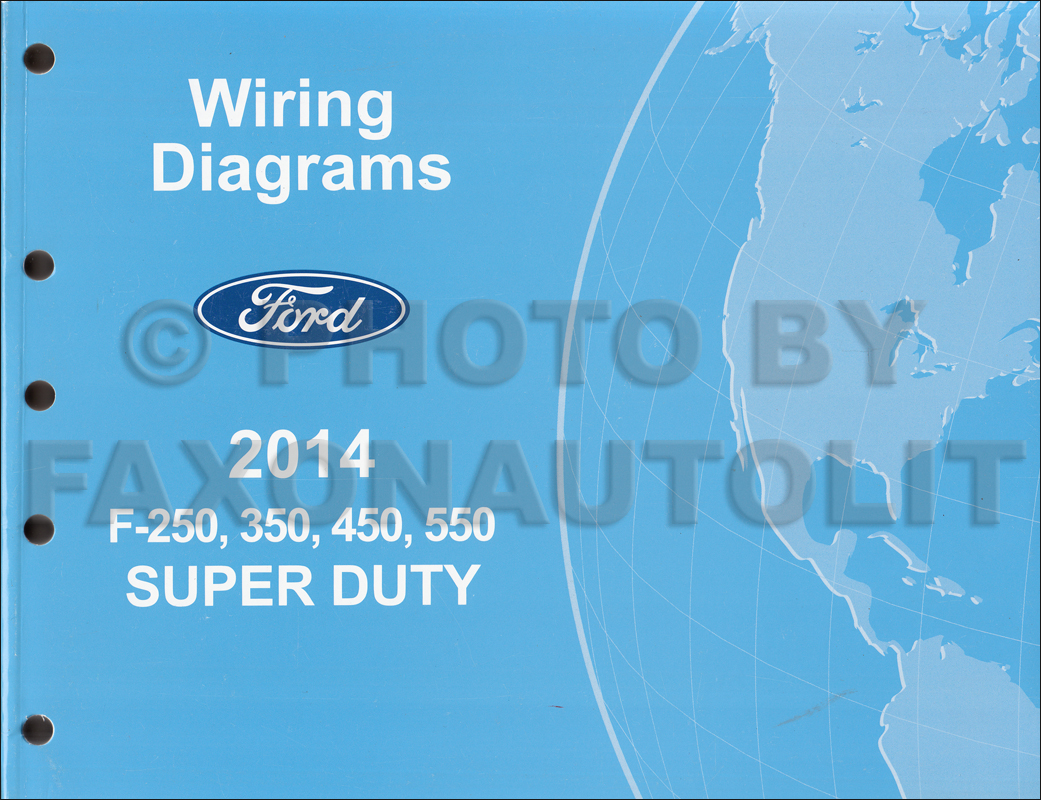 2014 Ford Super Duty Wiring Diagram Reinvent Your F 450 250 Thru 550 Manual Original Rh Faxonautoliterature Com 350