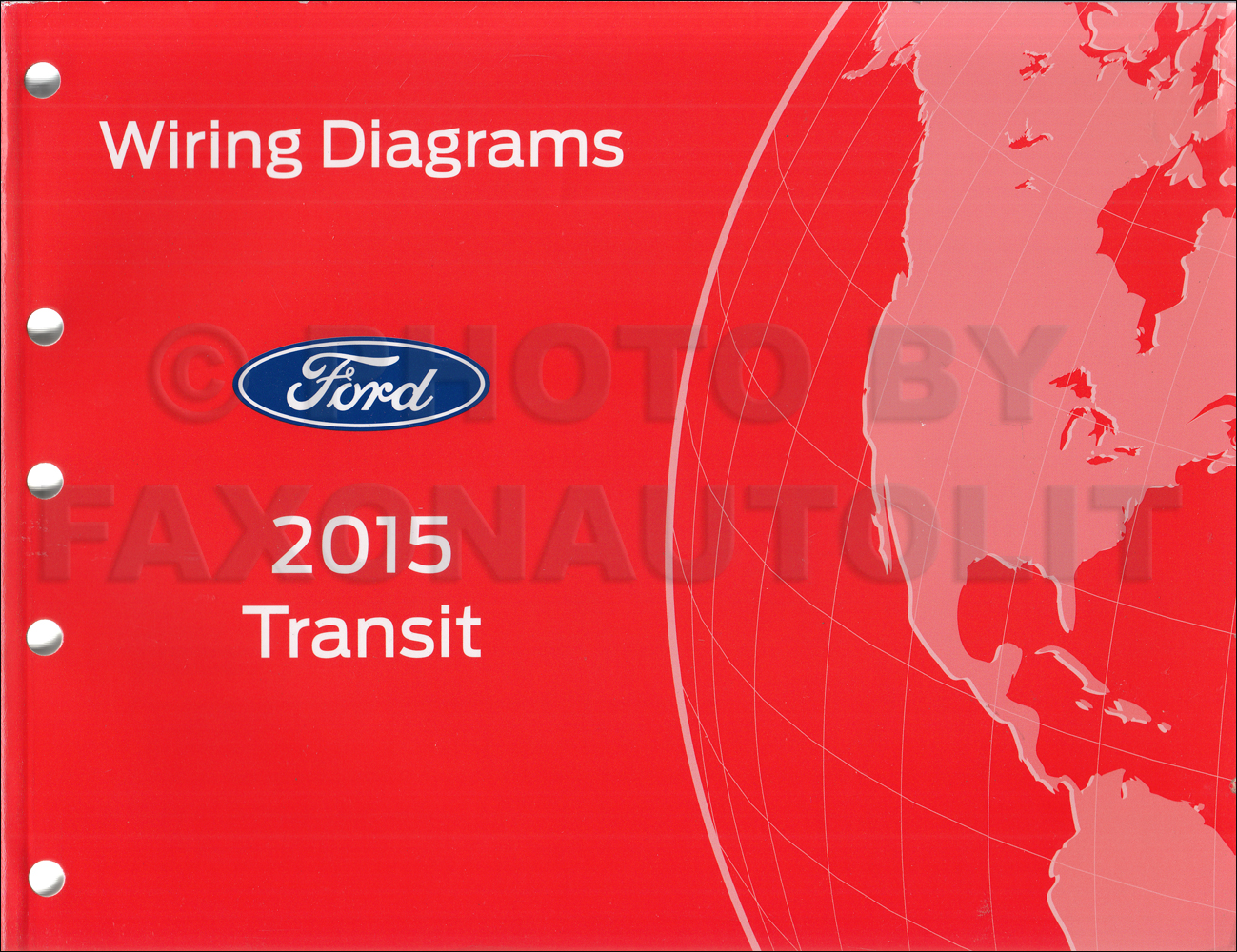 2015 ford transit wiring diagram manual original rh faxonautoliterature com Ford Transit Wiring-Diagram 96-1 Ford Transit Connect Wiring Diagram