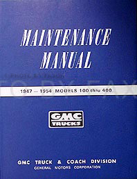 1947-1954 GMC Pickup Trucks Models 100-400 Shop Manual Reprint