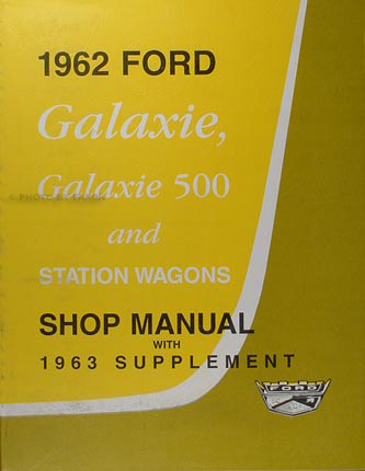 1962 1963 ford galaxie repair shop manual reprint ford galaxy workshop manual pdf download workshop manual ford galaxy pdf