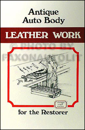 1905-1926 Auto Body Leather Upholstery Restoration Book for Restorer