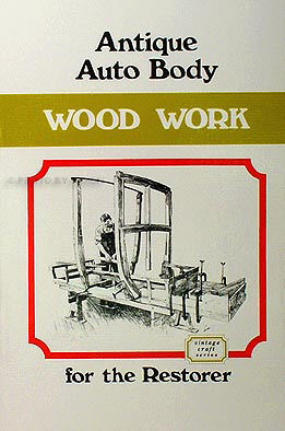 Antique Auto Body Wood Work Manual for the Restorer-1914