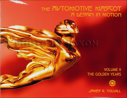 1926-1940 The Automotive Mascot: A Design In Motion Volume 2