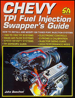 Chevy TPI Fuel Injection Swapper Guide Install 85-92 TPI on 55-80 Engines