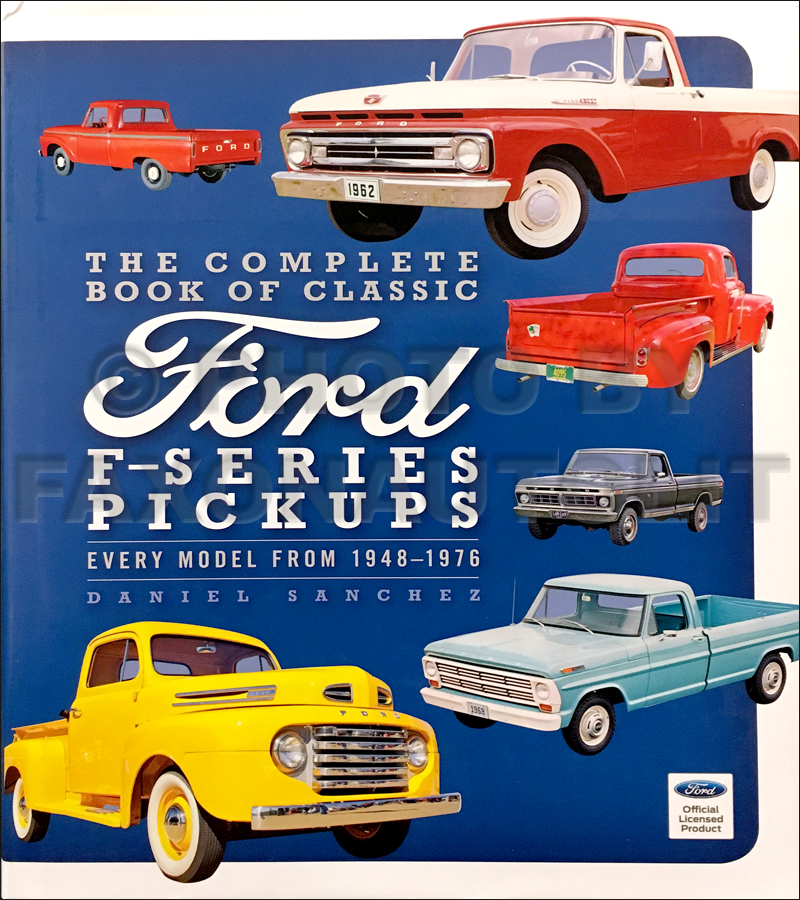 1948-1976 Complete Book of Classic Ford F-Series Pickup Trucks F-100/F-250 History